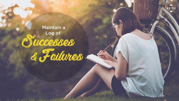 Step 6: Maintain a Log of Successes & Failures