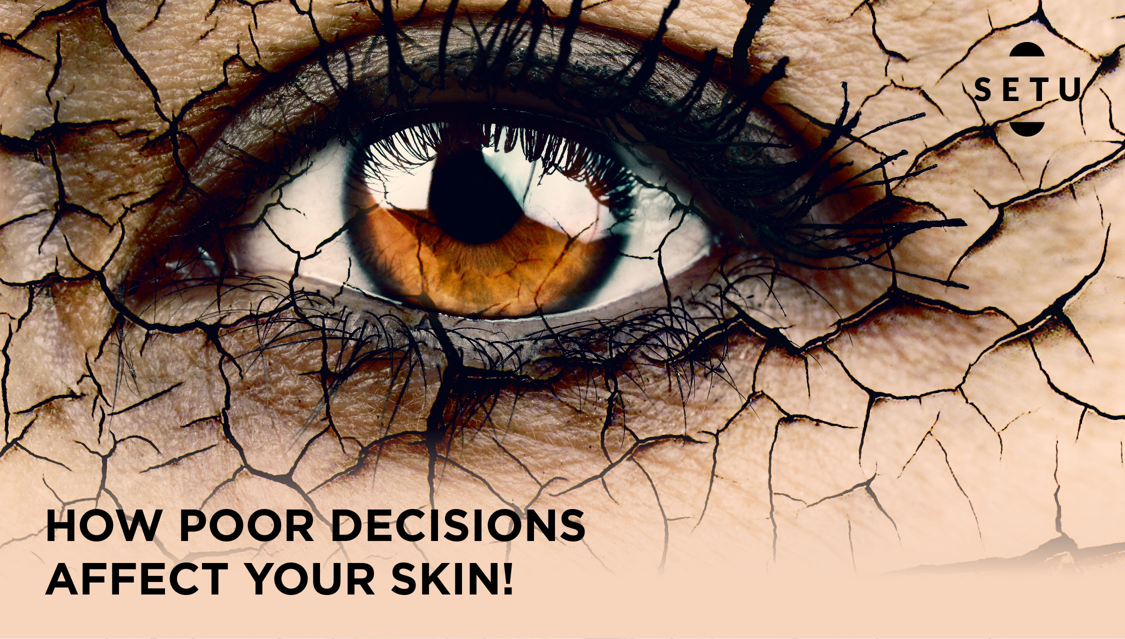 How Poor Decisions Affect Your Skin!