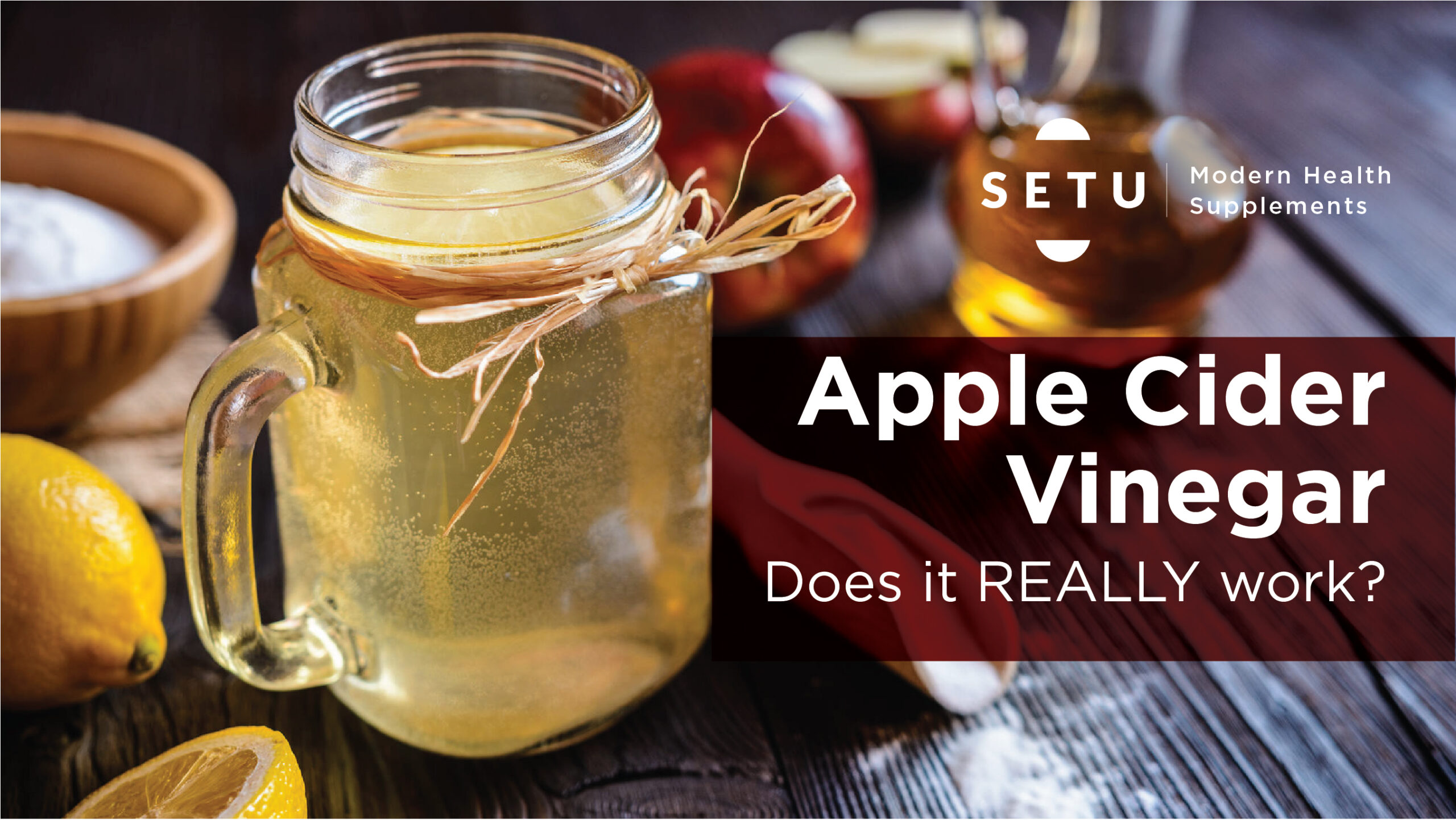 Apple Cider Vinegar - Does it really work?