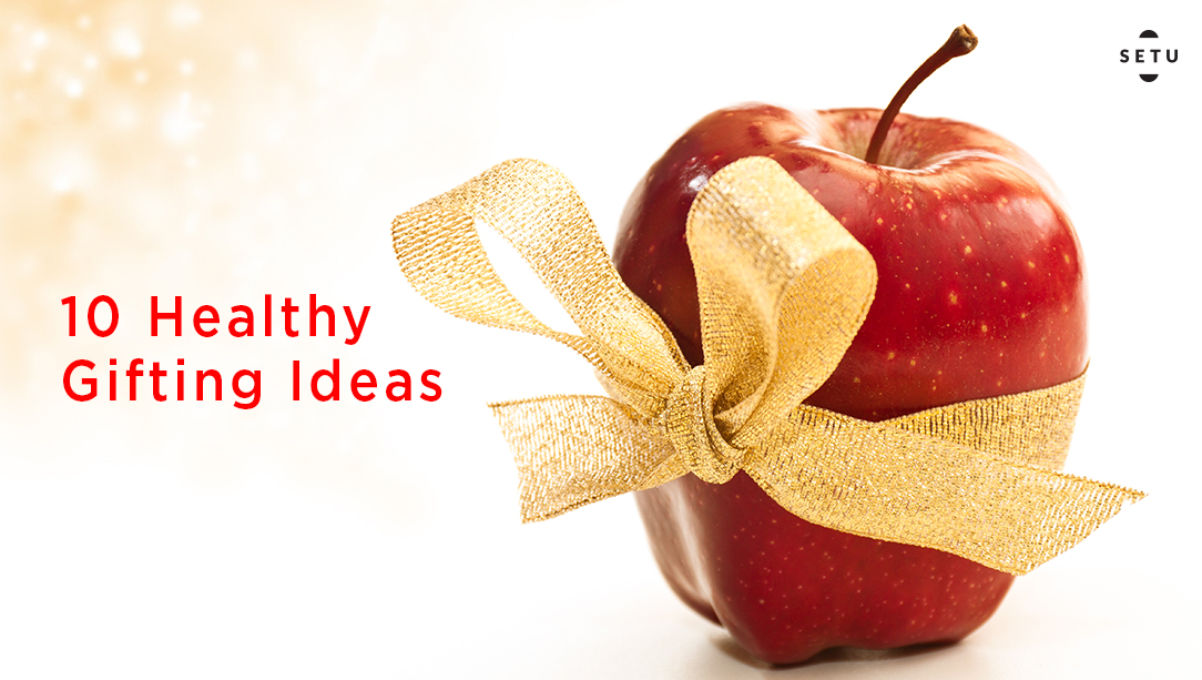 Move Over Chocolate! 10 Healthy Gifting Ideas Your Loved Ones Will Enjoy