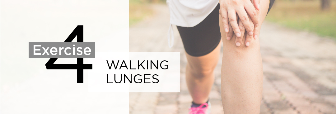 Exercise 4: Walking Lunges (Legs)