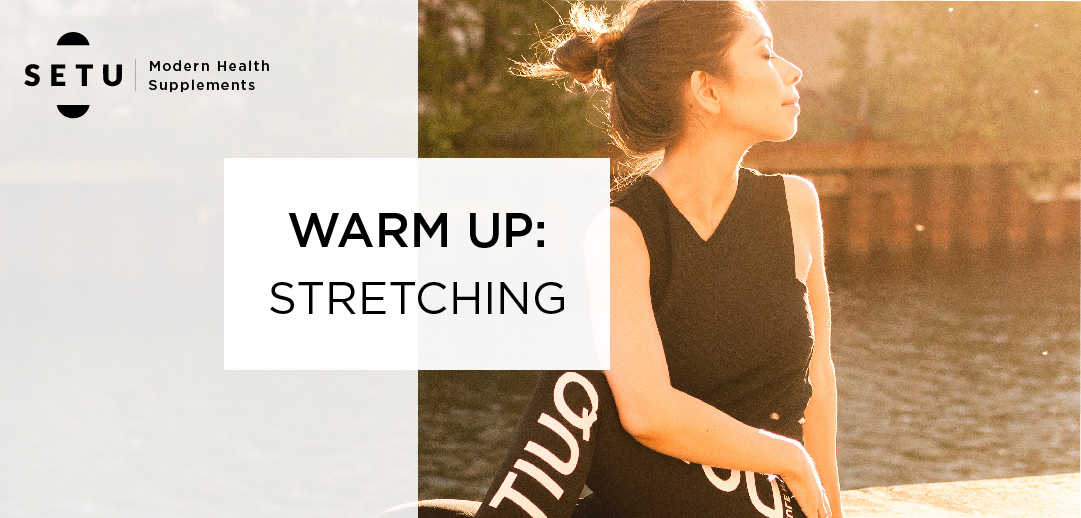 Warm up: Stretching