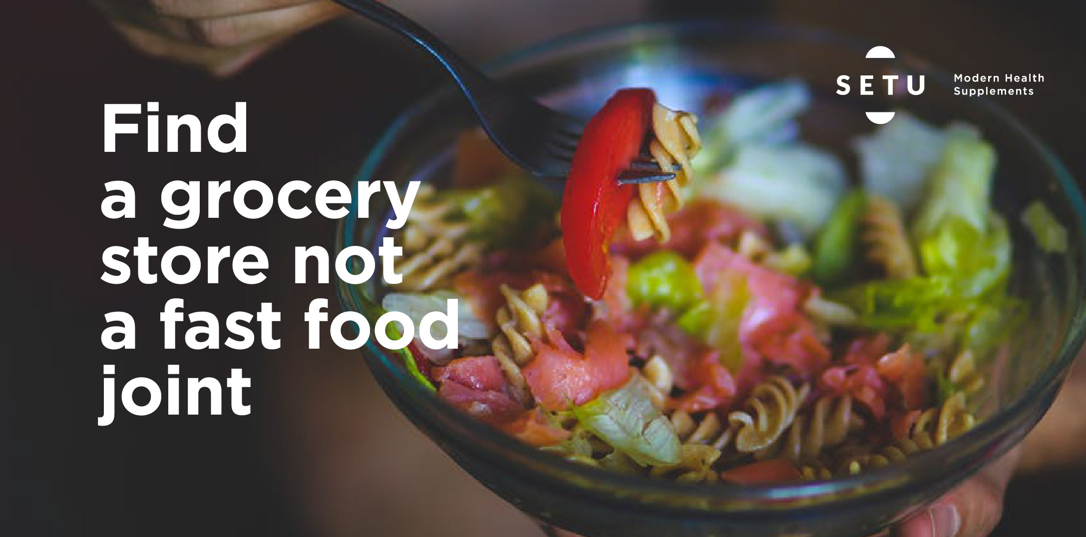 Find a grocery store not a fast food joint